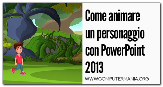 Come animare un personaggio con PowerPoint 2013