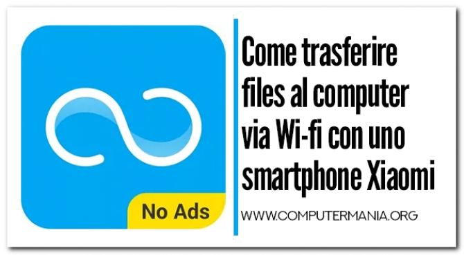 Come trasferire files al computer via Wi-fi con uno smarthone Xiaomi