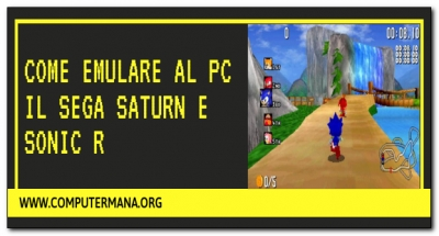 Come emulare al PC il Sega Saturn e Sonic R