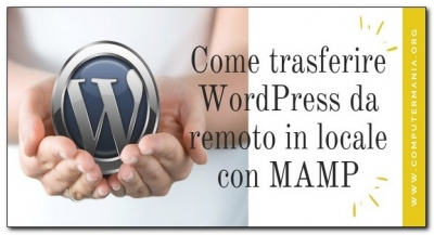 Come trasferire WordPress da remoto in locale con MAMP