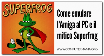 Come emulare l'Amiga al PC e il mitico Superfrog