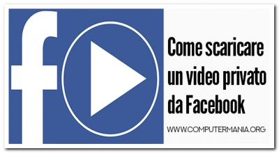 Come scaricare un video privato da Facebook