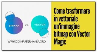 Come trasformare in vettoriale un'immagine bitmap con Vector Magic
