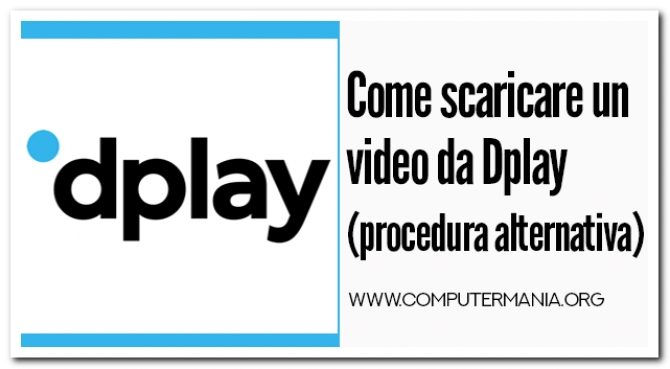 Come scaricare un video da Dplay (procedura alternativa)