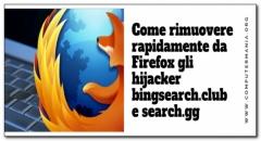 Come rimuovere rapidamente da Firefox gli hijacker bingsearch.club e search.gg [AGGIORNATO]