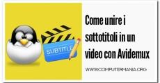 Come unire i sottotitoli in un video con Avidemux