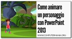 Come animare un personaggio con PowerPoint 2013