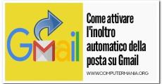 Come attivare l'inoltro automatico della posta su Gmail