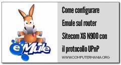 Come configurare Emule sul router Sitecom X6 N900 con il protocollo UPnP