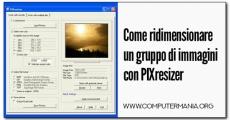 Ridimensionare un gruppo di immagini con PIXresizer