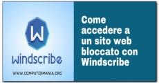 Come accedere a un sito web bloccato con Windscribe