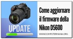 Come aggiornare il firmware della Nikon D5600