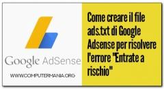 """Come creare il file ads.txt di Google Adsense per risolvere l'errore """"Entrate a rischio"""""""