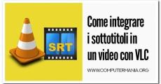 Come integrare i sottotitoli in un video con VLC