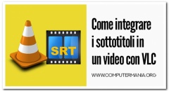 Come integrare i sottotitoli in un video con VLC