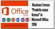 """Risolvere l'errore """"Prodotto senza licenza"""" in Microsoft Office 2016"""