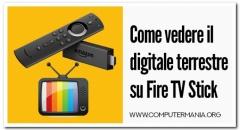 Come vedere il digitale terrestre su Fire TV Stick
