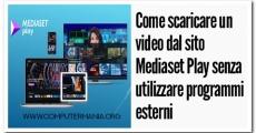 Come scaricare un video dal sito Mediaset Play senza utilizzare programmi esterni