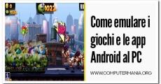 Come emulare i giochi e le app Android al PC