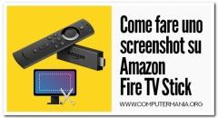 Come fare uno screenshot su Amazon Fire TV Stick