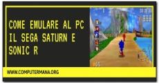 Come emulare al PC il Sega Saturn e Sonic R