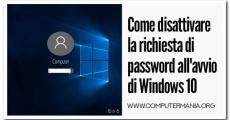 Come disattivare la richiesta di password all'avvio di Windows 10