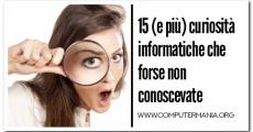 15 (e più) curiosità informatiche che forse non conoscevate