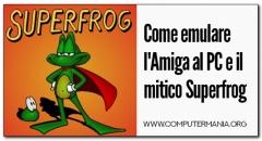 Come emulare l'Amiga al PC e il mitico Superfrog