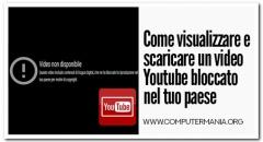 Come visualizzare e scaricare un video Youtube bloccato nel tuo paese