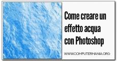 Come creare un effetto acqua con Photoshop