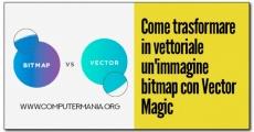 Come trasformare in vettoriale un'immagine bitmap con Vector Magic