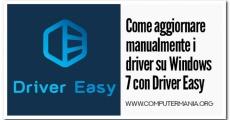 Come aggiornare manualmente i driver su Windows 7 con Driver Easy
