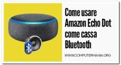 Come usare Amazon Echo Dot come cassa Bluetooth