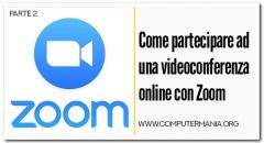 Come partecipare ad una videoconferenza online con Zoom - Parte 2