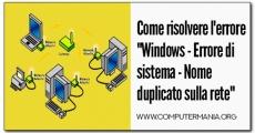"""Risolvere l'errore """"Windows - Errore di sistema - Nome duplicato sulla rete"""""""