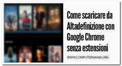 Come scaricare da Altadefinizione con Google Chrome senza estensioni