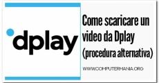 Come scaricare un video da Dplay (procedura alternativa)