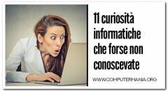 11 curiosità informatiche che forse non conoscevate