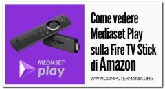 Come vedere Mediaset Play sulla Fire TV Stick di Amazon